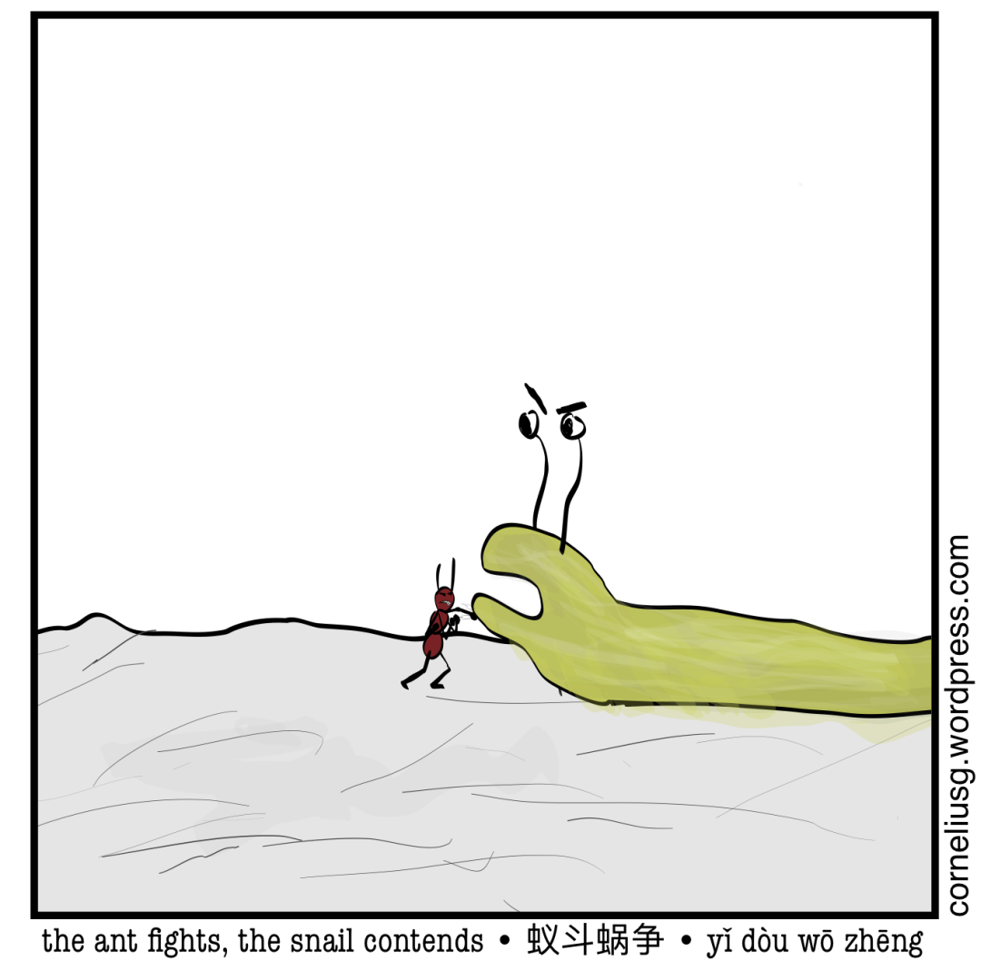 The Ant Fights, The Snail Contends B